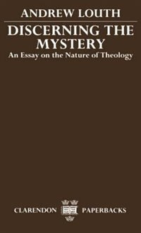 Book Discerning the Mystery: An Essay on the Nature of Theology by Andrew Louth