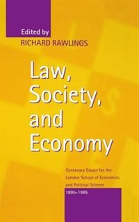 Book Law, Society, and Economy: Centenary Essays for the London School of Economics and Political… by Richard Rawlings