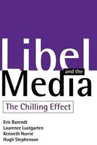 Book Libel and the Media: The Chilling Effect by Eric Barendt