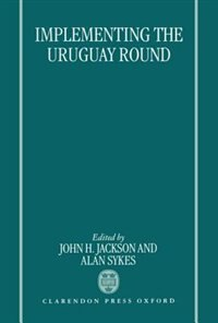 Book Implementing the Uruguay Round by John H. Jackson