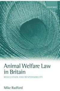 Book Animal Welfare Law in Britain: Regulation and Responsibility by Mike Radford