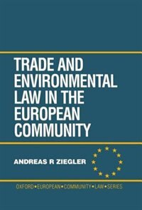 Book Trade and Environment Law in the European Community by Andreas R. Ziegler