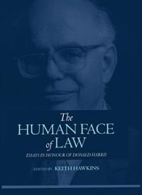 Book The Human Face of Law: Essays in Honour of Donald Harris by Keith Hawkins