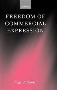 Book Freedom of Commercial Expression by Roger A. Shiner