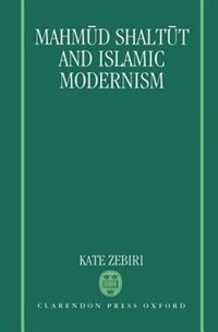Book Mahmud Shaltut and Islamic Modernism by Kate Zebiri