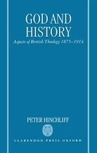 God and History: Aspects of British Theology 1875-1914