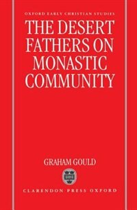 Book The Desert Fathers on Monastic Community by Graham Gould