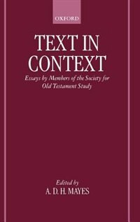 Book Text in Context: Essays by Members of the Society for Old Testament Study by A. D. H. Mayes