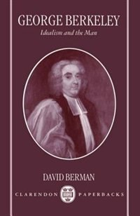 Book George Berkeley: Idealism and the Man by David Berman