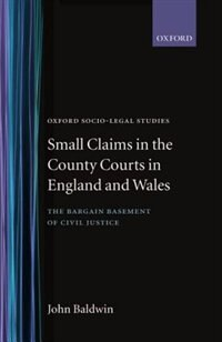 Book Small Claims in the County Courts in England and Wales: The Bargain Basement of Civil Justice by John Baldwin