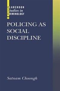 Book Policing as Social Discipline by Satnam Choongh
