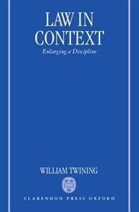 Book Law in Context: Enlarging a Discipline by William Twining