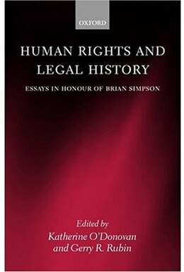Book Human Rights and Legal History: Essays in Honour of Brian Simpson by Katherine ODonovan
