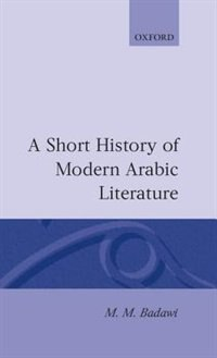 Book A Short History of Modern Arabic Literature by M. M. Badawi