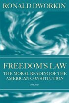 Freedoms Law: The Moral Reading of the American Constitution