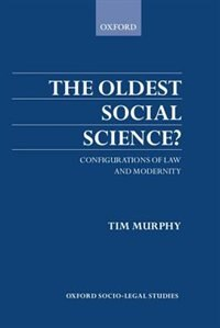 Book The Oldest Social Science?: Configurations of Law and Modernity by Timothy Murphy