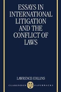 Book Essays in International Litigation and the Conflict of Laws by Lawrence Collins