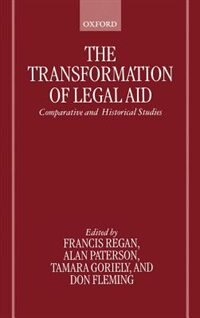 Book The Transformation of Legal Aid: Comparative and Historical Studies by Francis Regan