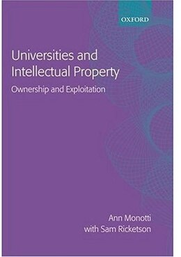 Book Universities and Intellectual Property: Ownership and Exploitation by Ann Louise Monotti