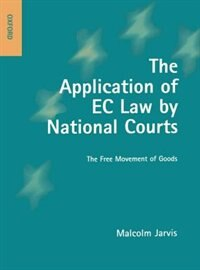 Book The Application of EC Law by National Courts: The Free Movement of Goods by Malcolm Jarvis