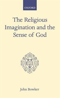 Book The Religious Imagination and the Sense of God by John Bowker