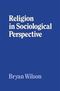 Book Religion in Sociological Perspective by Bryan Wilson