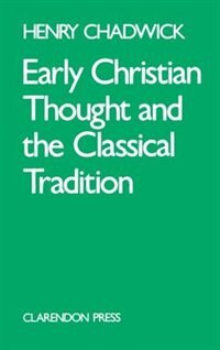 Book Early Christian Thought and the Classical Tradition by Henry Chadwick