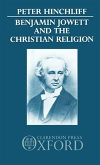 Book Benjamin Jowett and the Christian Religion by Peter Hinchliff