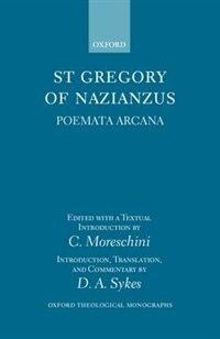 Book Gregory of Nazianzus: Poemata Arcana: Poemeta Arcana by St Gregory of Nazianzus