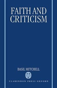 Faith and Criticism: The Sarum Lectures 1992