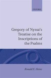 Book Gregory of Nyssas Treatise on the Inscriptions of the Psalms by Ronald E. Heine