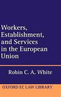 Book Workers, Establishment, and Services in the European Union by Robin C. A. White