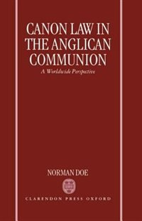 Book Canon Law in the Anglican Communion: A Worldwide Perspective by Norman Doe