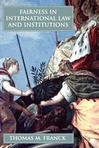 Fairness in International Law and Institutions