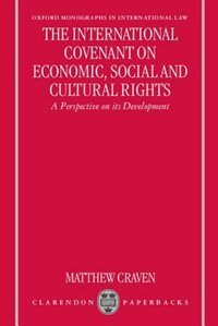 Book The International Covenant on Economic, Social and Cultural Rights: A Perspective on its Development by Matthew C. R. Craven