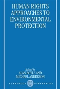 Human Rights Approaches to Environmental Protection: Human Rights Approaches To Env