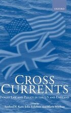 Cross Currents: Family Law and Policy in the US and England
