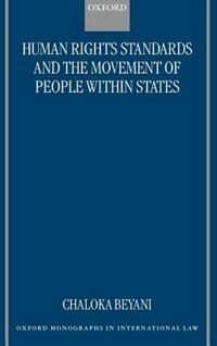 Book Human Rights Standards and the Free Movement of People Within States by Chaloka Beyani