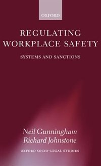 Book Regulating Workplace Safety: Systems and Sanctions by Neil Gunningham