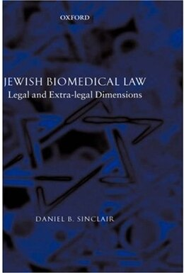 Book Jewish Biomedical Law: Legal and Extra-Legal Dimensions by Daniel B. Sinclair