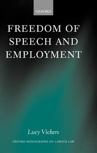 Book Freedom of Speech and Employment by Lucy Vickers