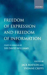 Book Freedom of Expression and Freedom of Information: Essays in Honour of Sir David Williams by Jack Beatson