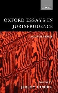 Book Oxford Essays in Jurisprudence: Fourth Series: Oxford Essays In Jurisprudence by Jeremy Horder