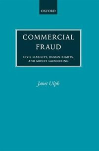 Book Commercial Fraud: Civil Liability, Human Rights, and Money Laundering by Janet Ulph