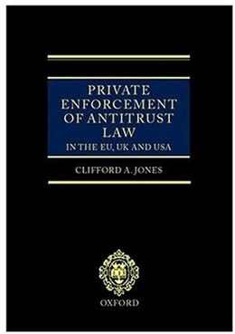 Book Private Enforcement of Antitrust Law in the EU, UK and USA by Clifford Jones