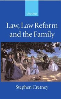 Book Law, Law Reform and the Family by Stephen Cretney