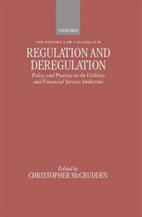 Book Regulation and Deregulation: Policy and Practice in the Utilities and Financial Services Industries by Christopher McCrudden