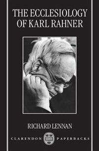 Book The Ecclesiology of Karl Rahner by Richard Lennan