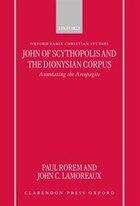 John of Scythopolis and the Dionysian Corpus: Annotating the Areopagite