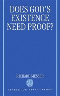 Book Does Gods Existence Need Proof?: Does Gods Existence Need Proof by Richard Messer